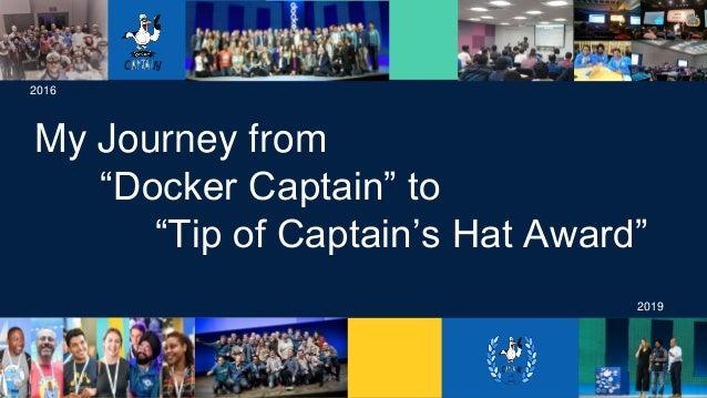 "SAN FRANCISCO RECAP My Journey from ""Docker Captain"" to ""Tip of Captain's Hat Award"" 2016 2019"