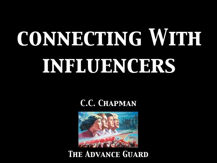 connecting With   influencers       C.C. Chapman         The Advance Guard