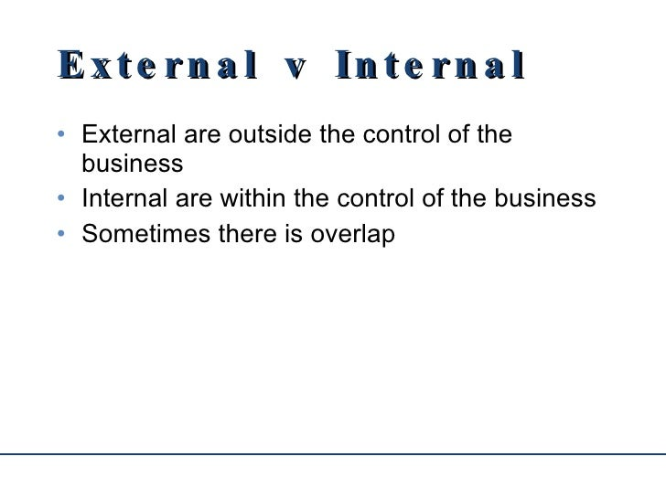 netflix external and internal influences Internal and external factors darleen busot mgt/230 april 6, 2015 patricia ford internal and external factors globalization, technology, innovation, diversity, and ethics are internal and external factors that could influence decision-making managers apple inc is a public traded company founded in 1976 by two college dropouts, steve jobs.