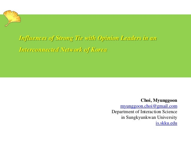 Influences of Strong Tie with Opinion Leaders in an  Interconnected Network of Korea  Choi, Myunggoon myunggoon.choi@gmail...