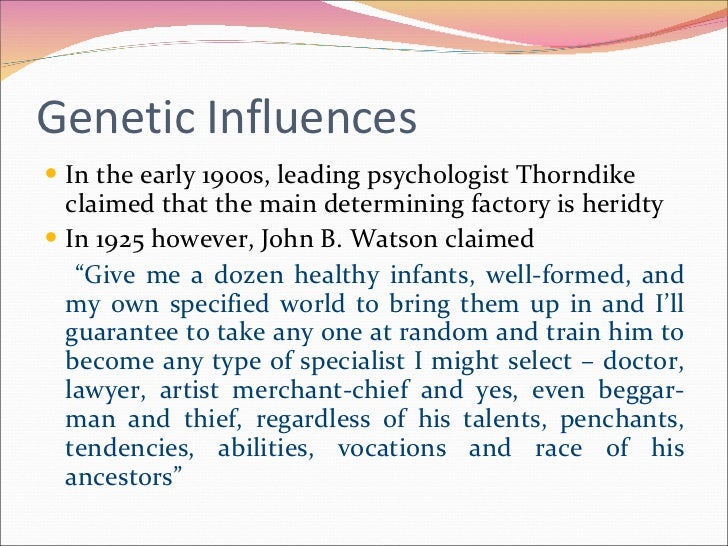 genetic influences on personality development Theories of personality and  terms of the complex interplay between genetic and environmental influences  in personality development.