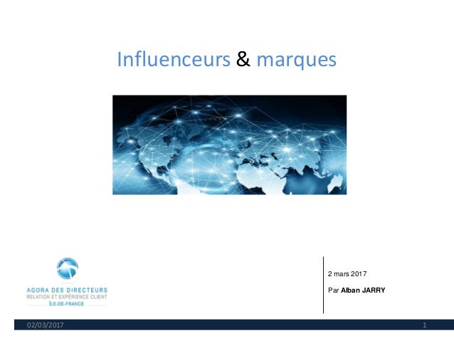 Influenceurs & marques 02/03/2017 1 2 mars 2017 Par Alban JARRY