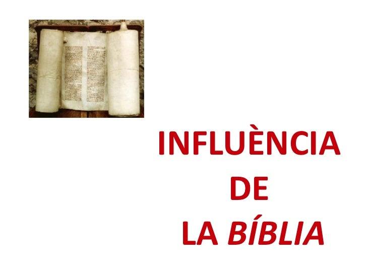 INFLUÈNCIA     DE  LA BÍBLIA