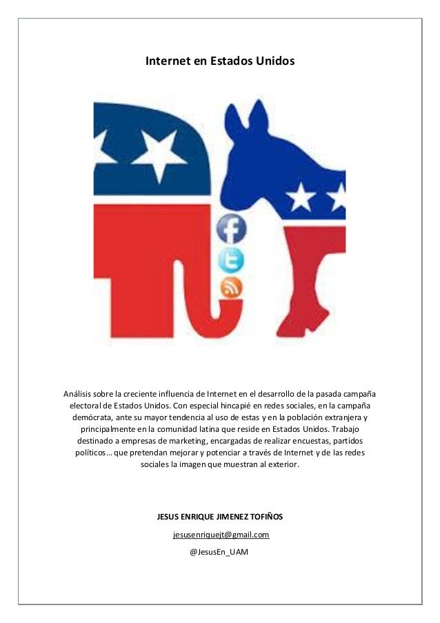 Internet en Estados UnidosAnálisis sobre la creciente influencia de Internet en el desarrollo de la pasada campañaelectora...