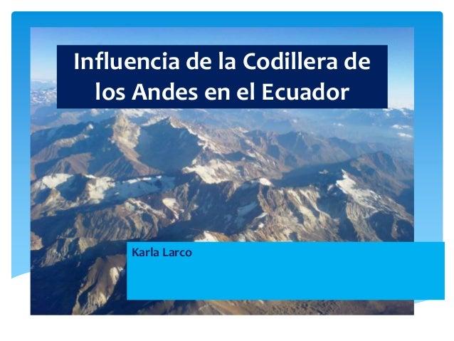 Influencia De La Codillera De Los Andes En El Ecuador