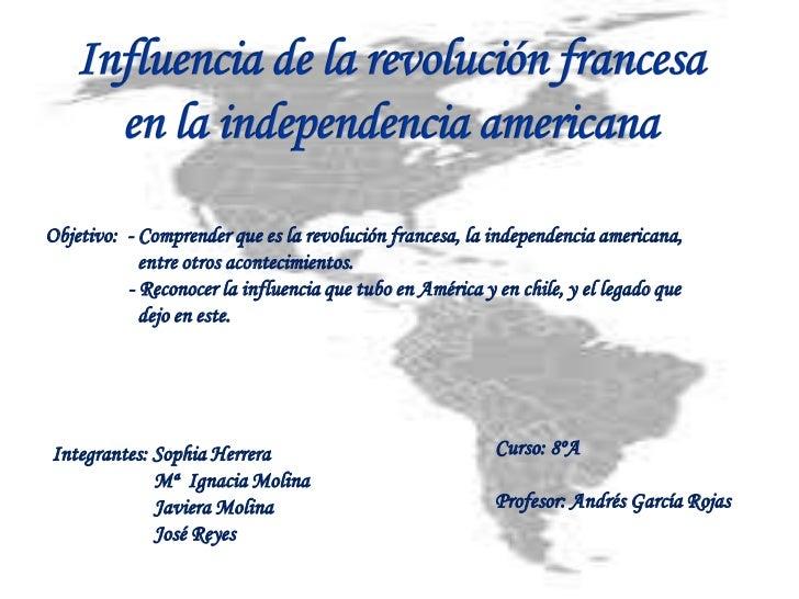 Objetivo: - Comprender que es la revolución francesa, la independencia americana,            entre otros acontecimientos. ...