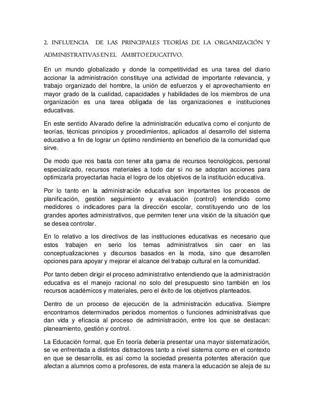 2. INFLUENCIA DE LAS PRINCIPALES TEORÍAS DE LA ORGANIZACIÓN Y ADMINISTRATIVASEN EL ÁMBITOEDUCATIVO. En un mundo globalizad...