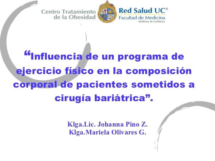 """"""" Influencia de un programa de ejercicio f ísico en la composición corporal de pacientes sometidos a cirugía bariátrica"""". ..."""