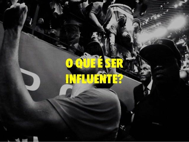 o que é ser influente?