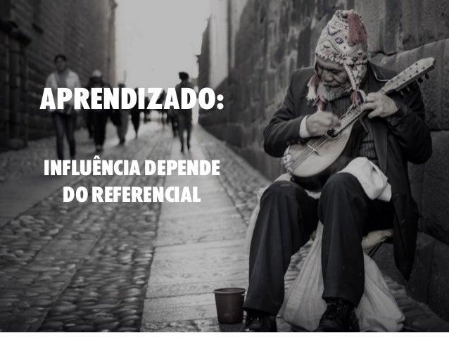 aprendizado: influência depende do referencial