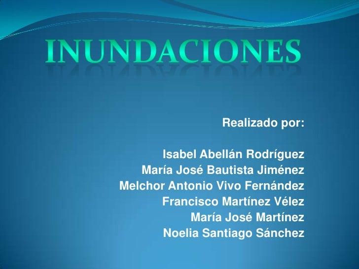 Realizado por:      Isabel Abellán Rodríguez   María José Bautista JiménezMelchor Antonio Vivo Fernández      Francisco Ma...