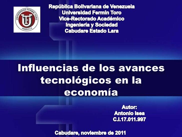 Influencias de los avances     tecnológicos en la         economía