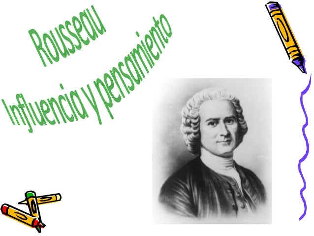 Jean-Jacques Rousseau 1712-1778 Escritor,filósofoymúsicodefinido como unilustrado, siendo parte de sus teorías un...