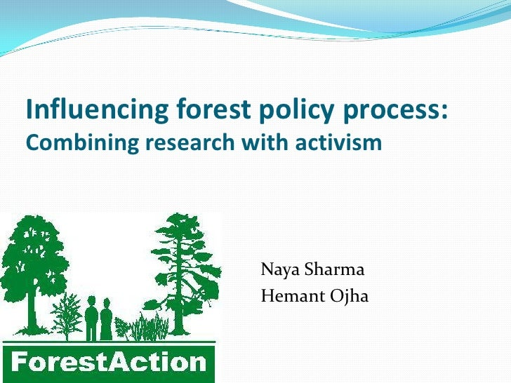 Influencing forest policy process:Combining research with activism                     Naya Sharma                     Hem...