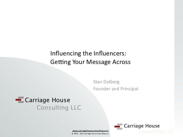 InfluencingtheInfluencers:        Ge@ngYourMessageAcross                                       StanDolberg           ...