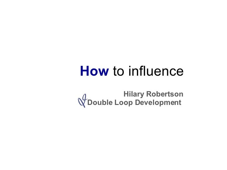 How  to influence Hilary Robertson Double Loop Development