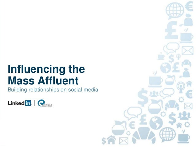1 Influencing the Mass Affluent Building relationships on social media
