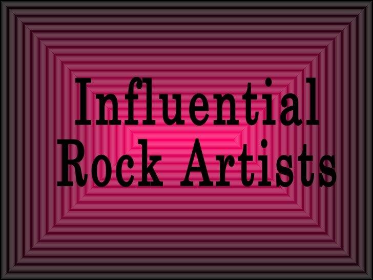 Influential  Rock Artists