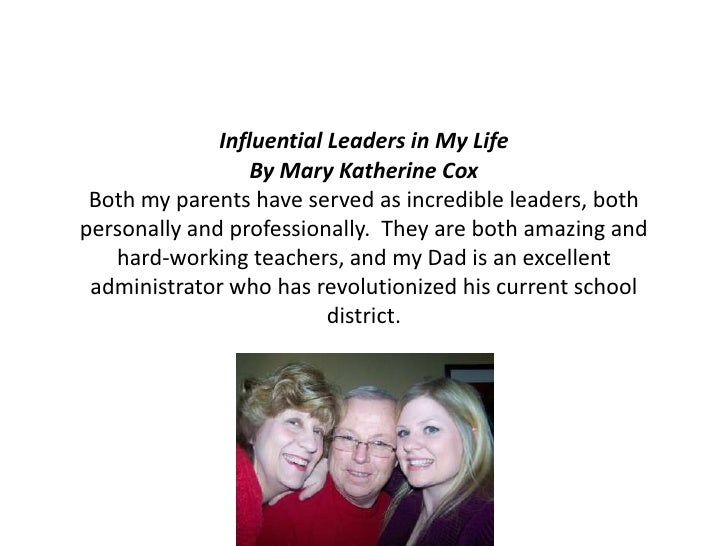 Influential Leaders in My LifeBy Mary Katherine Cox Both my parents have served as incredible leaders, both personally and...