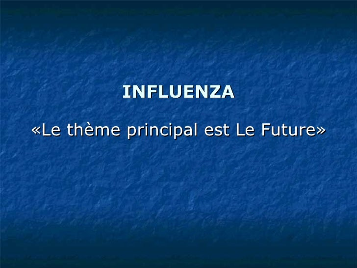INFLUENZA «Le thème principal est Le Future»