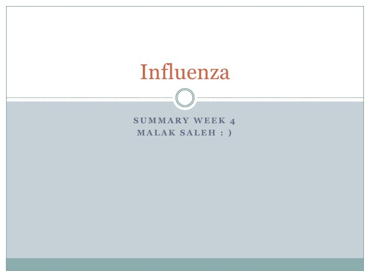Summary week 4<br />Malak saleh : ) <br />Influenza<br />