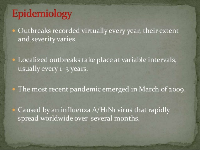  Outbreaks recorded virtually every year, their extent and severity varies.  Localized outbreaks take place at variable ...
