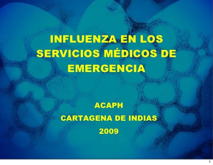 INFLUENZA EN LOS SERVICIOS MÉDICOS DE      EMERGENCIA            ACAPH    CARTAGENA DE INDIAS           2009              ...