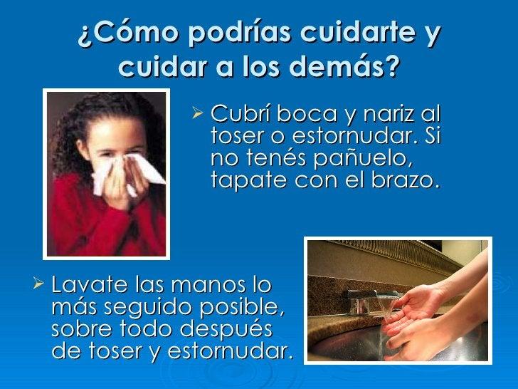 ¿Cómo podrías cuidarte y      cuidar a los demás?               Cubrí boca y nariz al                toser o estornudar. ...