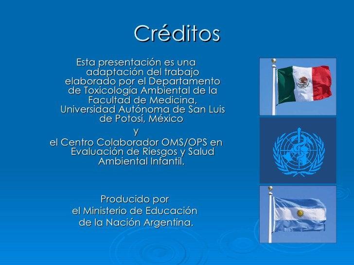 Créditos       Esta presentación es una         adaptación del trabajo     elaborado por el Departamento     de Toxicologí...