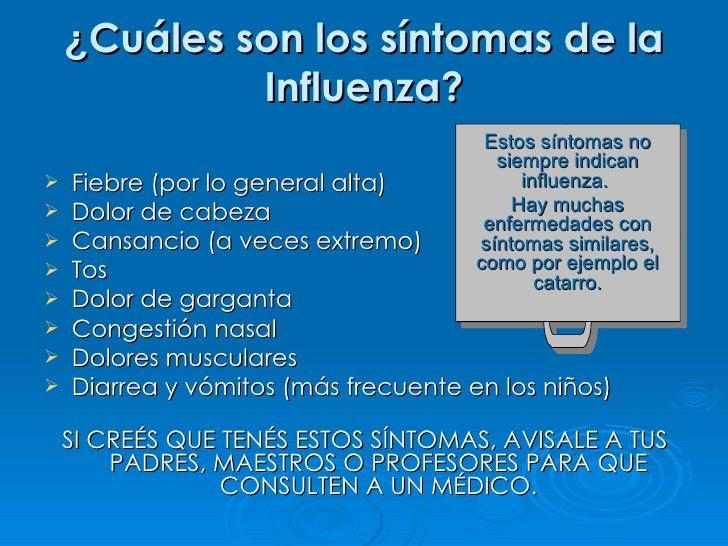 ¿Cuáles son los síntomas de la              Influenza?                                        Estos síntomas no           ...