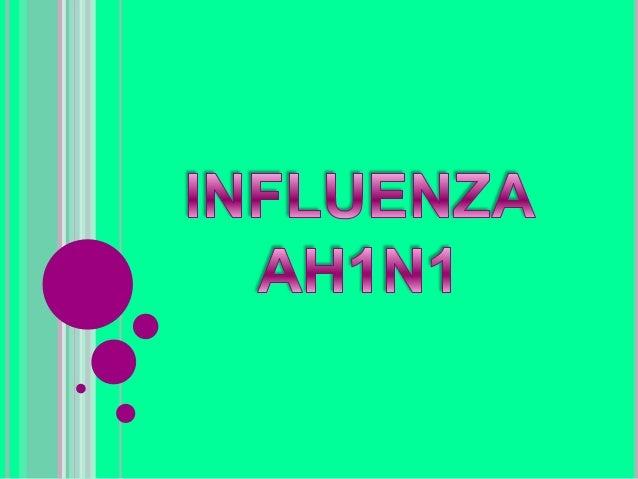¿Qué es?Es una enfermedad ocasionada por unnuevo tipo de virus del tipo A y pertenece al grupomás letal H1 debido a que co...