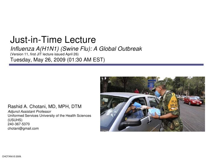 Just-in-Time LectureInfluenza A(H1N1) (Swine Flu): A Global Outbreak (Version 11, first JIT lecture issued April 26)Tuesda...
