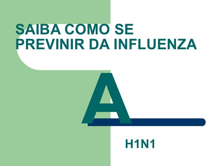 SAIBA COMO SE PREVINIR DA INFLUENZA   A   H1N1