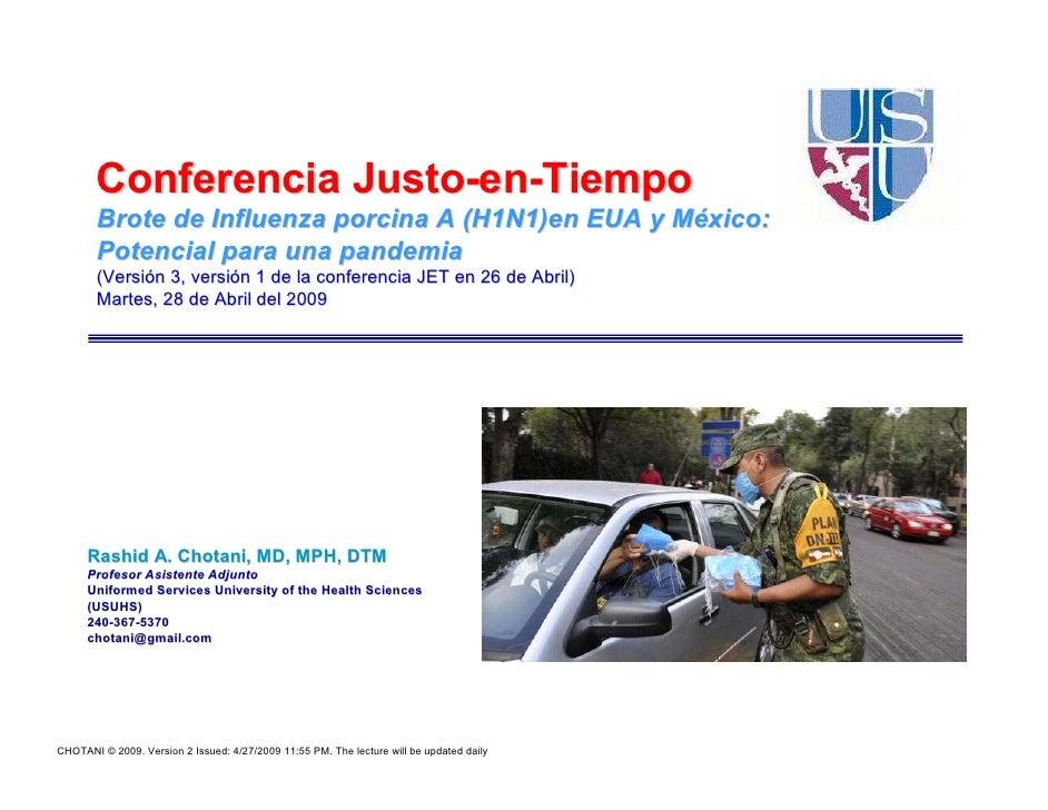 Conferencia Justo-en-Tiempo        Brote de Influenza porcina A (H1N1)en EUA y México:        Potencial para una pandemia ...