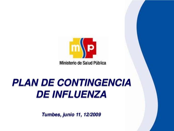PLAN DE CONTINGENCIA DE INFLUENZA<br />Tumbes, junio 11, 12/2009<br />