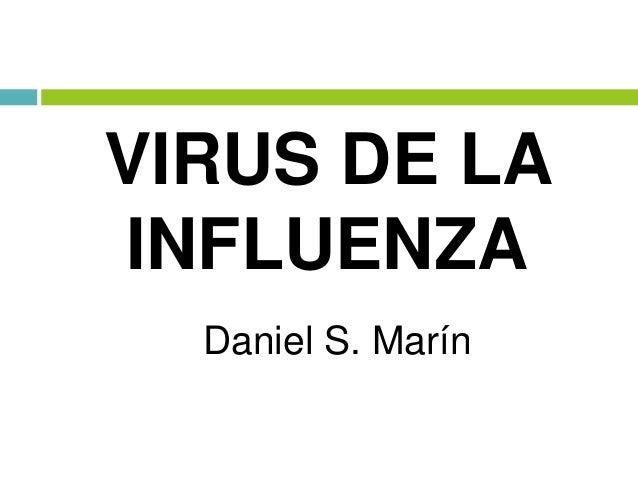 Daniel S. Marín VIRUS DE LA INFLUENZA