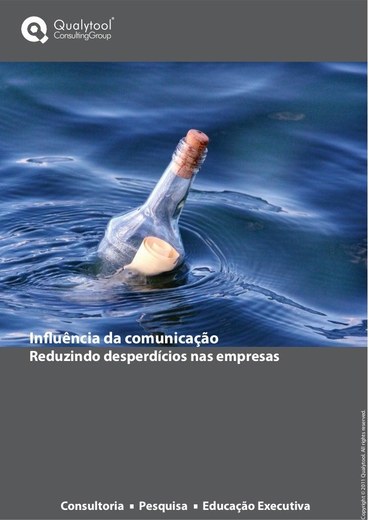 Influência da comunicaçãoReduzindo desperdícios nas empresas               Copyright © 2011 Qualytool. All rights reserved...