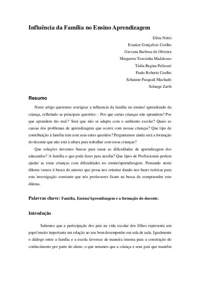 Influência da Família no Ensino Aprendizagem Dilza Netto Evanice Gonçalves Coelho Giovana Barbosa de Oliveira Margarete Te...