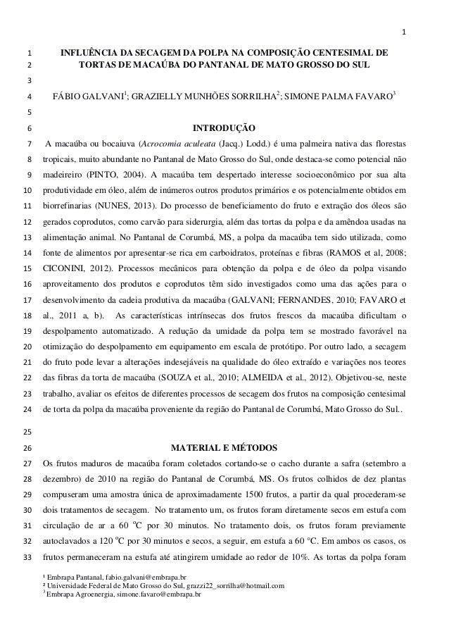 1  INFLUÊNCIA DA SECAGEM DA POLPA NA COMPOSIÇÃO CENTESIMAL DE 1 TORTAS DE MACAÚBA DO PANTANAL DE MATO GROSSO DO SUL 2  3  ...