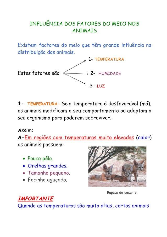 INFLUÊNCIA DOS FATORES DO MEIO NOS ANIMAIS Existem factores do meio que têm grande influência na distribuição dos animais....