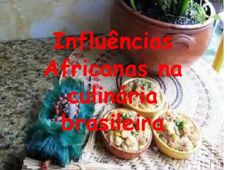 Influências Africanas na culinária brasileira