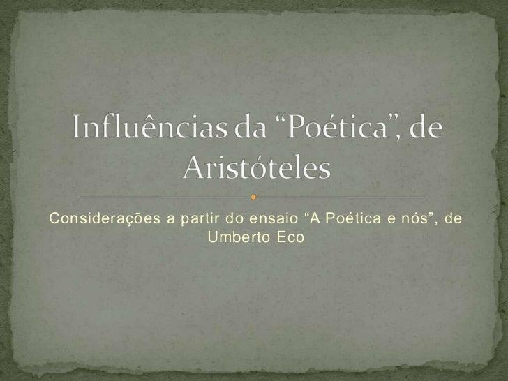 """Considerações a partir do ensaio """"A Poética e nós"""", de                   Umberto Eco"""