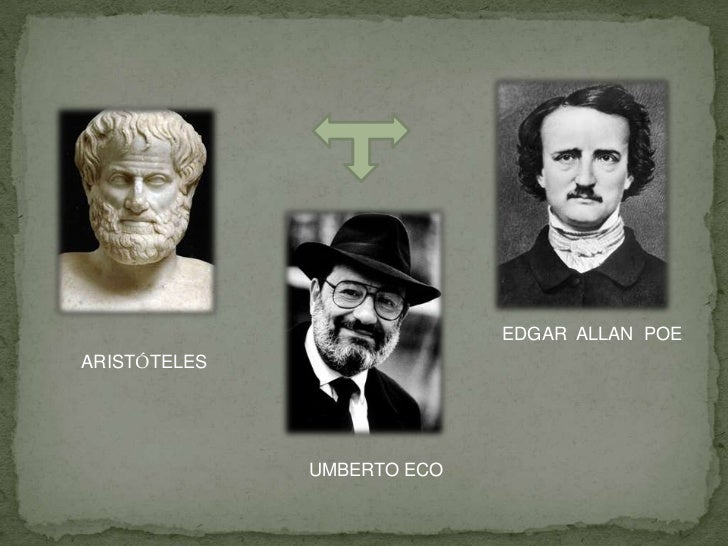 EDGAR ALLAN POEARISTÓTELES              UMBERTO ECO