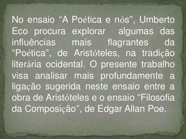 """No ensaio """"A Poética e nós"""", UmbertoEco procura explorar algumas dasinfluências     mais    flagrantes    da""""Poética"""", de ..."""