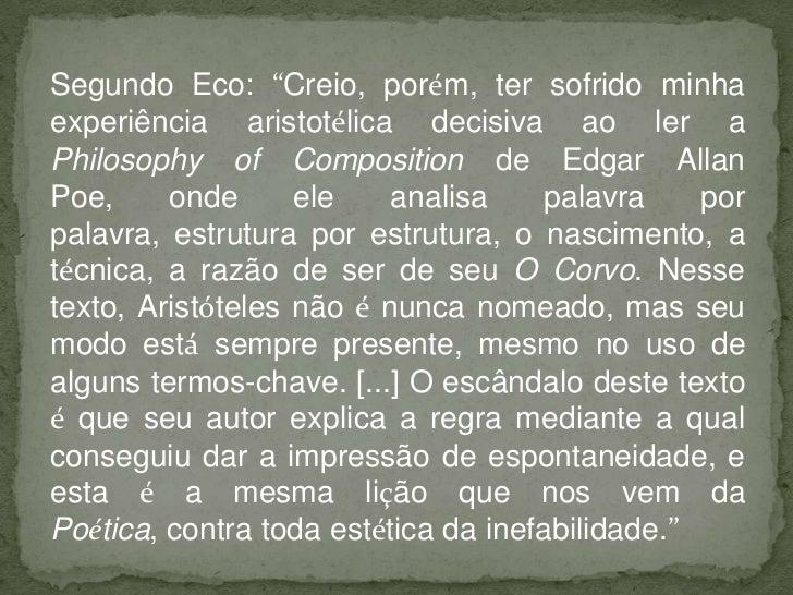 """Segundo Eco: """"Creio, porém, ter sofrido minhaexperiência aristotélica decisiva ao ler aPhilosophy of Composition de Edgar ..."""