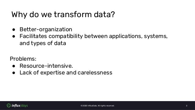 Samantha Wang [InfluxData] | Best Practices on How to Transform Your Data Using Telegraf and Flux | InfluxDays Virtual Experience NA 2020 Slide 2