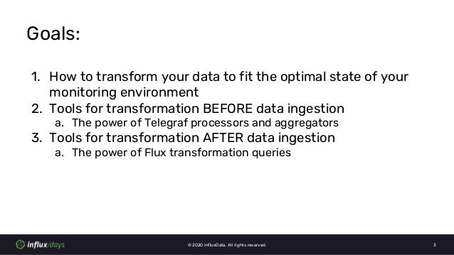 Samantha Wang [InfluxData] | Best Practices on How to Transform Your Data Using Telegraf and Flux | InfluxDays Virtual Experience NA 2020 Slide 3