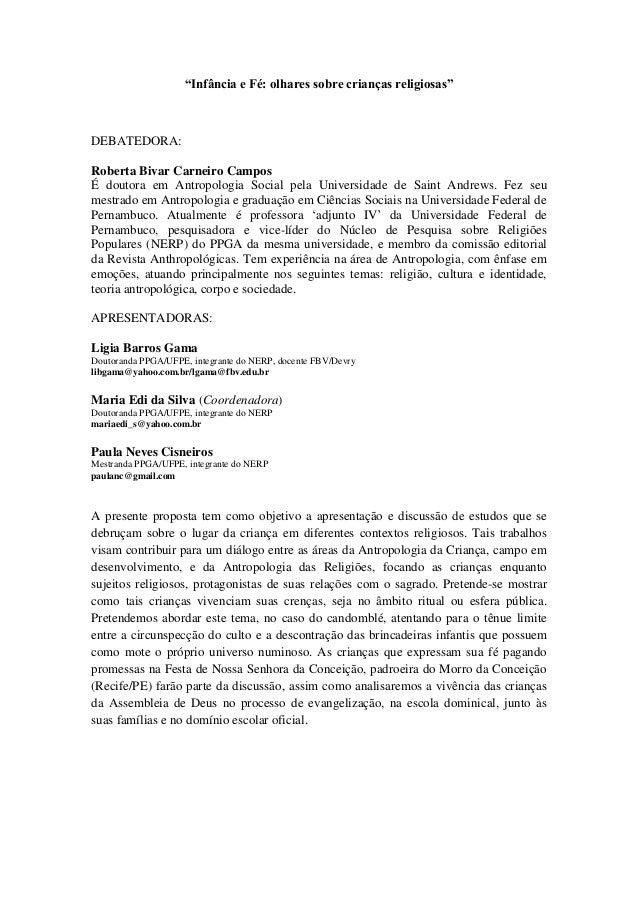 """""""Infância e Fé: olhares sobre crianças religiosas"""" DEBATEDORA: Roberta Bivar Carneiro Campos É doutora em Antropologia Soc..."""
