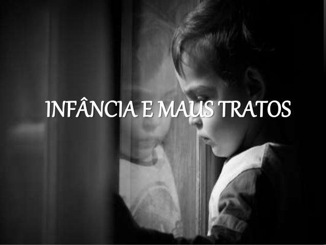 INFÂNCIA E MAUS TRATOS