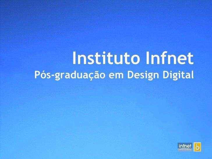 Instituto Infnet Pós-graduação em Design Digital